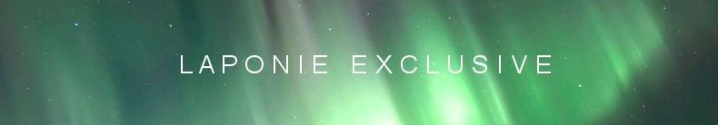 voyage Laponie 2021 2022 Laponie Exclusive